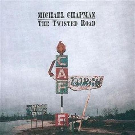 the twisted road to the twisted road michael chapman songs reviews credits allmusic