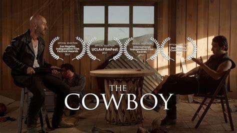 short film cowboy the cowboy short film 4k youtube