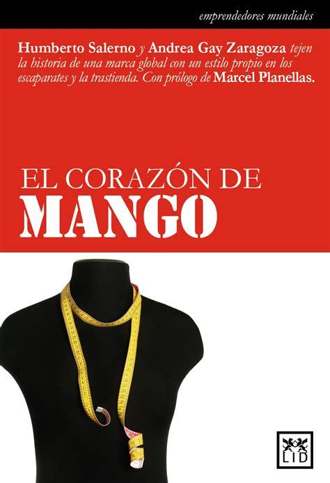 libro como pastorear el corazon resumen del libro el coraz 243 n de mango de humberto