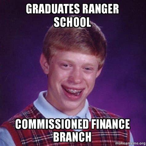 Ranger School Meme - graduates ranger school commissioned finance branch bad