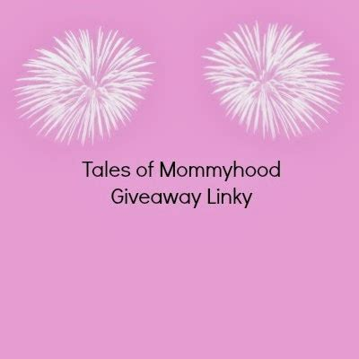 Giveaway Linky - tales of mommyhood may 25 monday madness giveaway linky