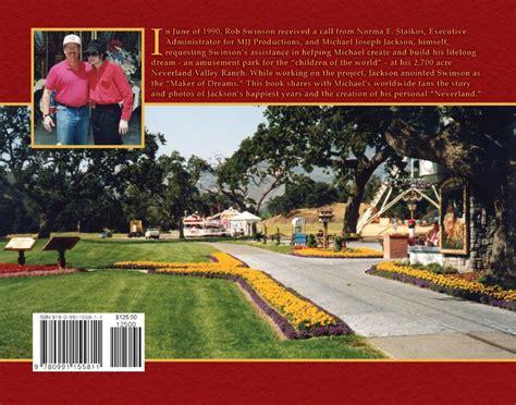 by rob swinson funcionrio de neverland maker of dreams rob swinson on michael jackson s footsteps
