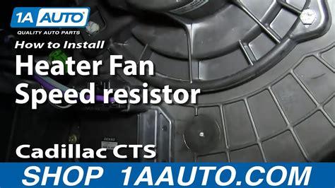 replace heater fan speed resistor   cadillac