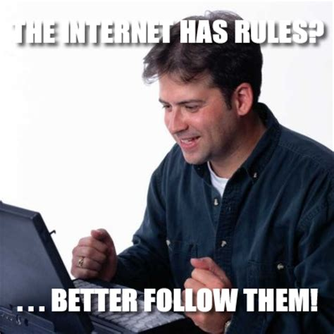 Know Your Meme Rules Of The Internet - rules of the internet know your meme