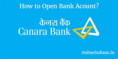 open a direct bank account how to open bank account in canara bank indians