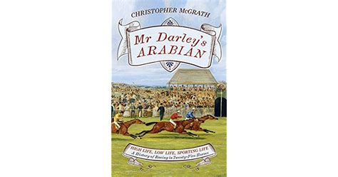 mr darleys arabian high mr darley s arabian high life low life sporting life a history of racing in 25 horses by