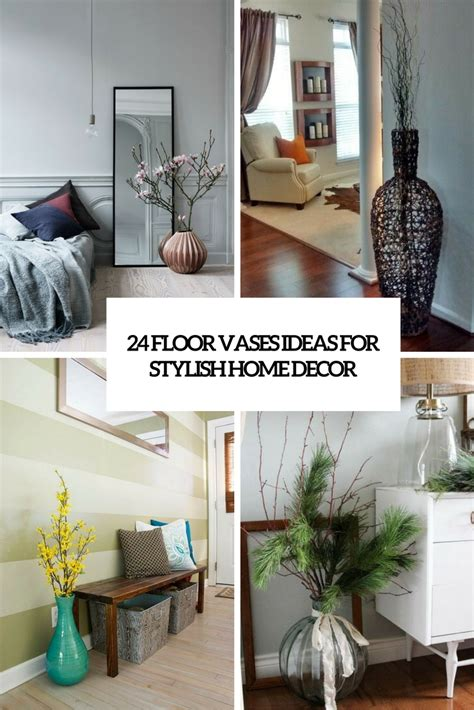 ideas for home decor 24 floor vases ideas for stylish home d 233 cor shelterness