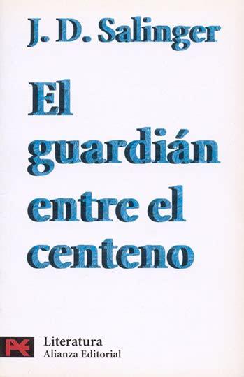 libro el guardian entre el el guardian entre el centeno j d salinger libro