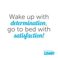 wake up with determination go to bed with satisfaction back on track on pinterest 19 pins