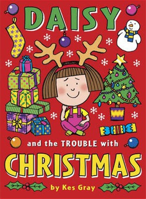 daisy and the trouble daisy and the trouble with christmas kes gray 9781782954217