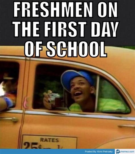 First Day Of School Funny Memes - freshmen on the first day of school