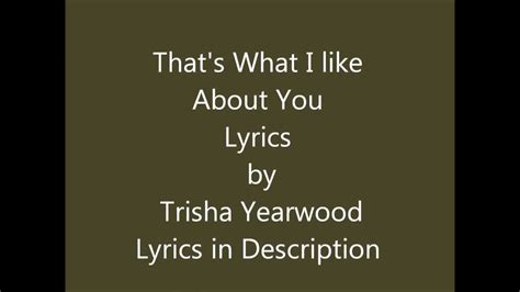 like lyrics thats what i like about you lyrics by trisha yearwood