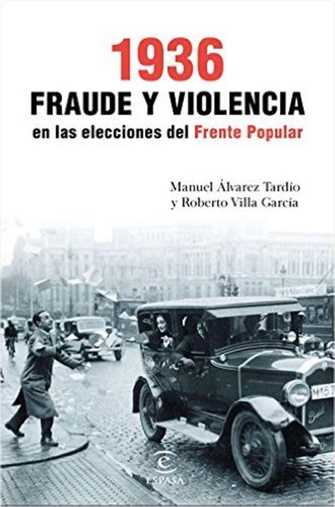 descargar 1936 fraude y violencia en las elecciones del frente popular en pdf y epub libros de