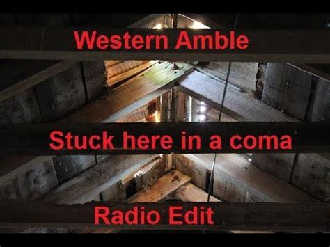 in2 radio edit wstrn western amble stuck here in a coma radio edit youtube