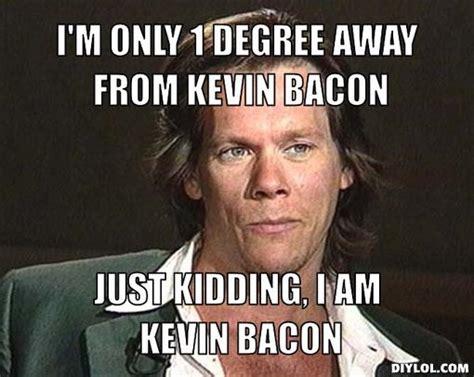 Bacon Meme Generator - image gallery kevin bacon meme