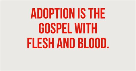 Blood Considers Adoption 2 by Adoption Is The Gospel With Flesh And Blood This Is One