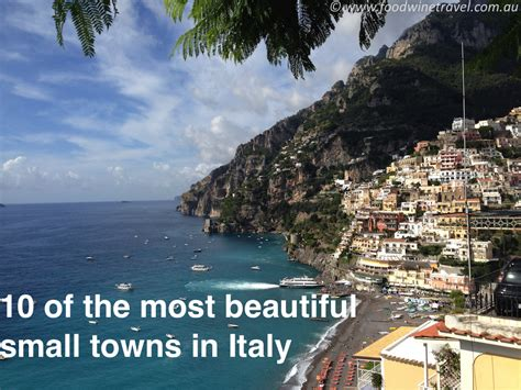 most beautiful small towns 10 of the most beautiful small towns in italy food wine