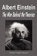 biography of albert einstein book albert einstein the man behind the theories biography