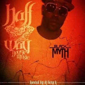 halfway house music black myth halfway house music hosted by dj lazy k mixtape stream download