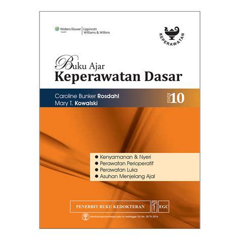 Buku Ajar Keperawatan Dasar by Buku Keperawatan Buku Buku Ajar Keperawatan Dasar Rosdahl