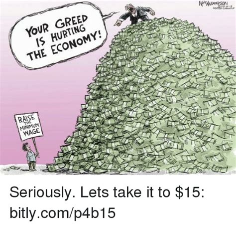 Greed Meme - your greed is hurting the economy raie wage seriously lets