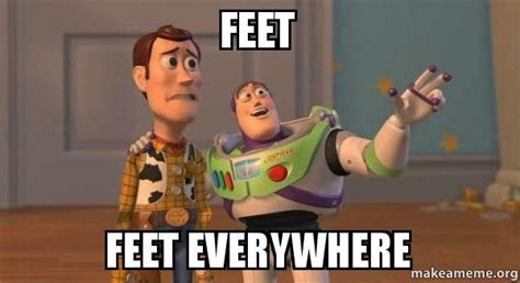 Buzz Everywhere Meme - feet feet everywhere buzz and woody toy story meme