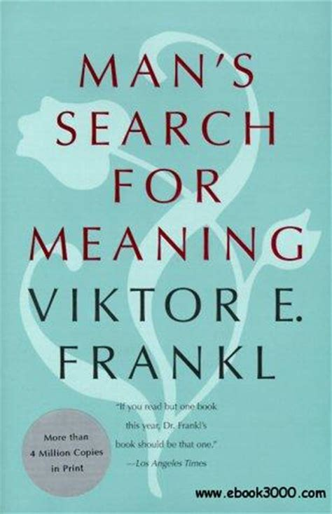 mans search for meaning 1846042844 as the struggle for survival has subside by viktor e frankl like success