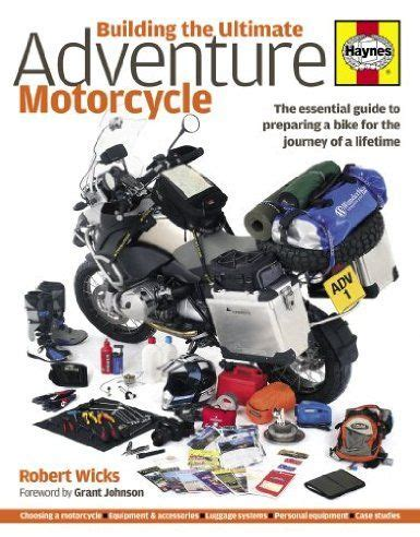 Bmw Motorrad Essential Kit 310r by Building The Ultimate Adventure Motorcycle The Essential