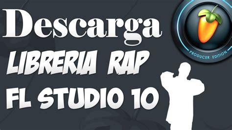 librerias fl studio rap como descargar librerias de rap para el fl studio 2014