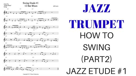 how to write swing music jazz trumpet how to swing part 2 jazz etude 1 youtube