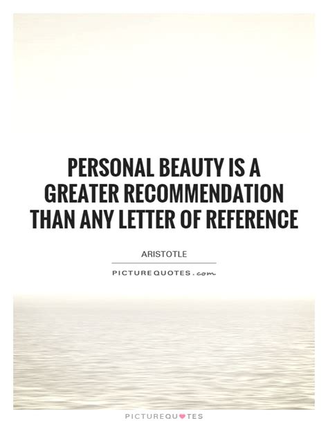 Recommendation Letter Quotes Personal Is A Greater Recommendation Than Any Letter Of Picture Quotes