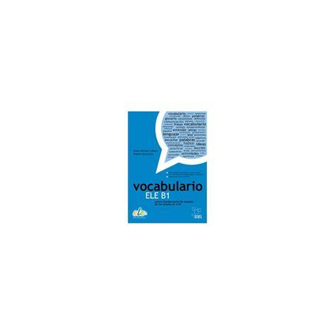libro vocabulario ele b1 lxico vocabulario ele b1 espiral libros