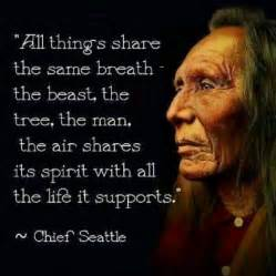 Chief Pontiac Quotes This Is One Of My Favorite Quotes From Chief Seattle