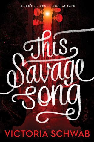 this savage song monsters 1785652745 this savage song monsters of verity 1 by victoria schwab reviews discussion bookclubs lists