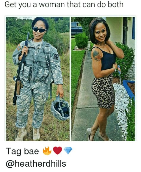 how can a woman get get you a woman that can do both tag bae bae meme on