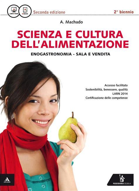 scienza degli alimenti scuolabook ebook per la scuola aro machado