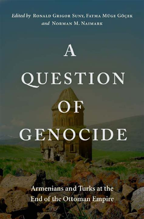 end of ottoman empire a question of genocide armenians and turks at the end of