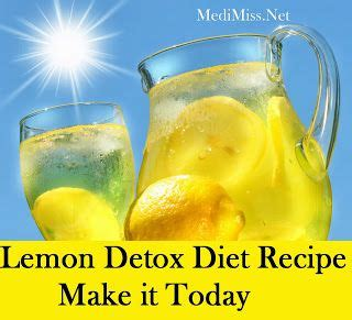 Does Detox Make You by Lemon Detox Diet Recipe Make It Today To Do