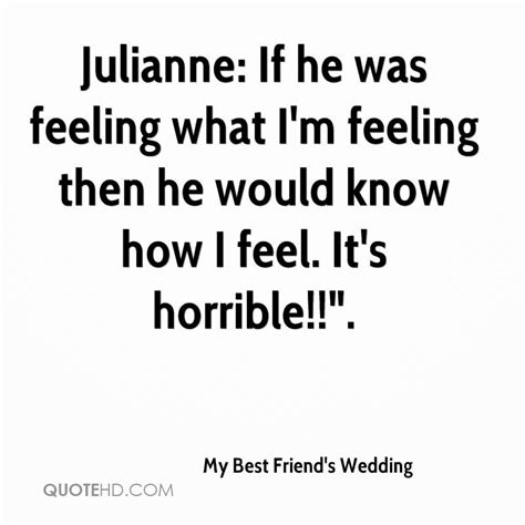 Wedding Quotes Best Friend by My Best Friend S Wedding Quotes Quotehd
