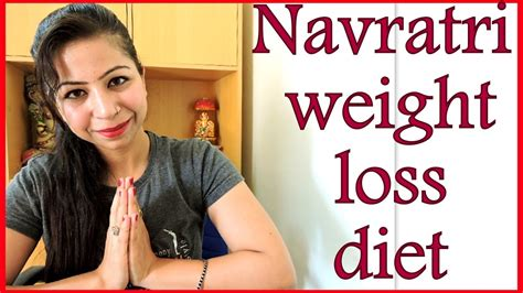 weight loss 9 days navratri special recipes diet plan for weight loss upto