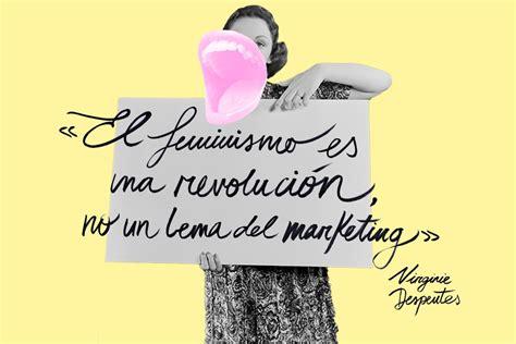 frases para pancartas sobre sismos 9 pancartas con frases de feministas ilustres para la