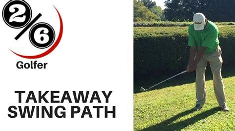golf swing takeaway thoughts golf swing takeaway path 3 of 100 masters youtube