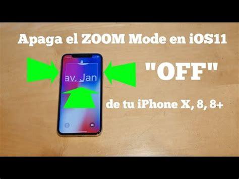 191 como eliminar el zoom mode de ios11 en tu iphone x 8 8 7 7 espa 241 ol