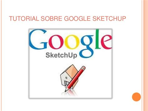 tutorial google sketchup pro 2014 tutorial sobre google sketchup
