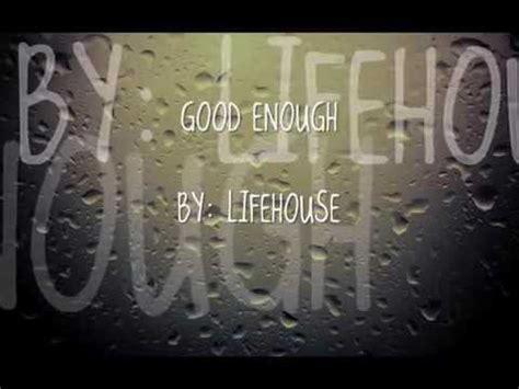 download mp3 lifehouse good enough good enough by lifehouse lyrics youtube