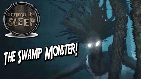 It Monster by Among The Sleep Damn Swamp Monsters 2 Youtube