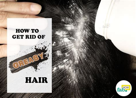 How To Get Rid Of Hair On by How To Get Rid Of And Greasy Hair In 15 Minutes Fab How