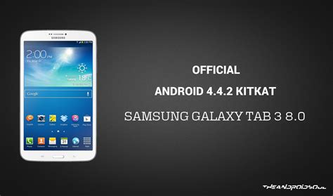 how to update android to 4 4 android 4 4 2 kitkat update for samsung galaxy tab 3 8 0 sm t310 official the