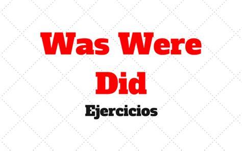 preguntas con did y what was were y did ejercicios con respuestas estudiar ingl 233 s