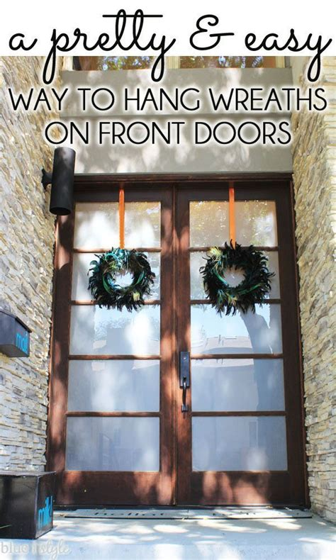 How To Hang Garland Around Front Door Five Minute Friday A Pretty Easy Way To Hang Wreaths On Front Doors Front Doors Wreaths